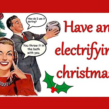 Have an electrifying Christmas!  by BeMyGoodTime