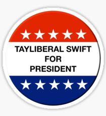 Tayliberal 4 President Sticker