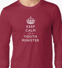 Keep Calm I'm A Youth Minister Long Sleeve T-Shirt
