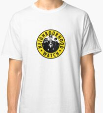 Neighbourhood Watch Classic T-Shirt