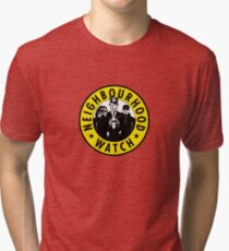 Neighbourhood Watch Tri-blend T-Shirt