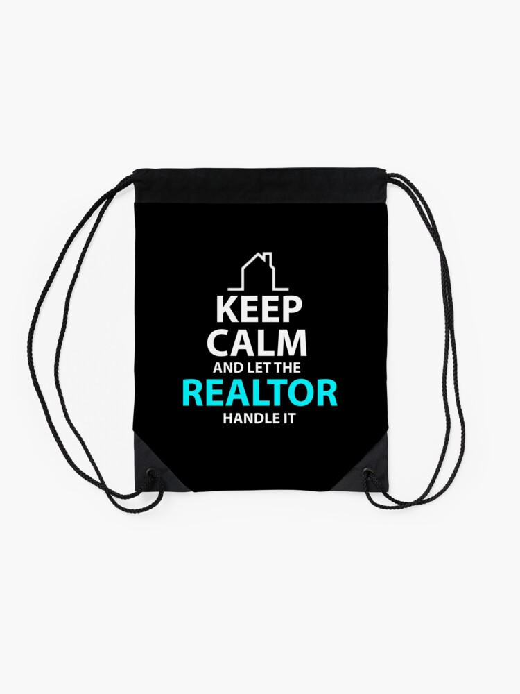 Alternate view of Keep Calm And Let The Realtor Real Estate Agent Home Drawstring Bag