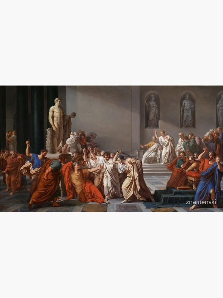 Et tu, Brute? Even you, Brutus? Death of Caesar by Vincenzo Camuccini #DeathofCaesar #Death #Caesar #VincenzoCamuccini  #EtTuBrute #EvenYouBrutus by znamenski