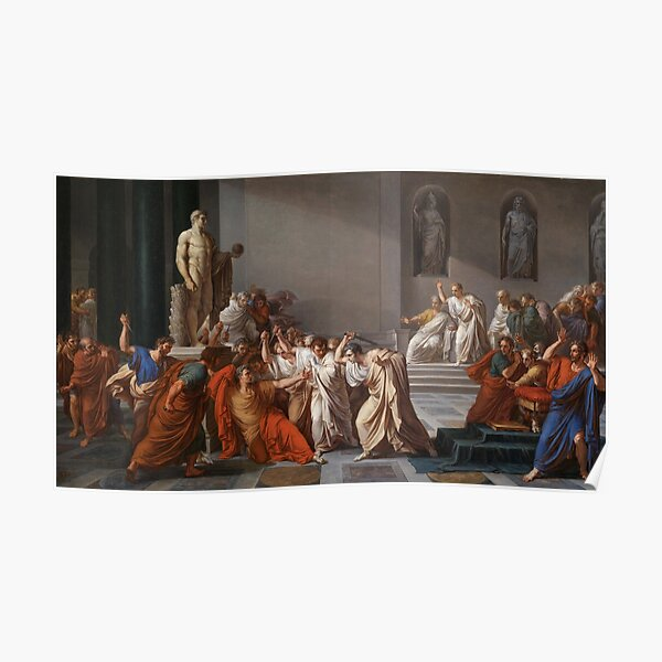 Et tu, Brute? Even you, Brutus? Death of Caesar by Vincenzo Camuccini #DeathofCaesar #Death #Caesar #VincenzoCamuccini  #EtTuBrute #EvenYouBrutus Poster