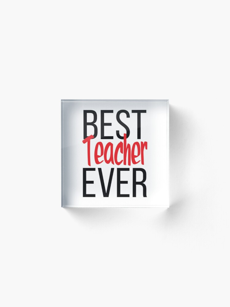 Alternate view of Best Teacher Ever Acrylic Block