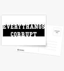 Everythangs Corrupt Postcards