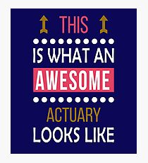Actuary Awesome Looks Funny Birthday Christmas  Photographic Print