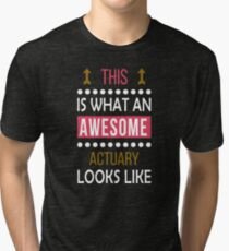 Actuary Awesome Looks Funny Birthday Christmas  Tri-blend T-Shirt