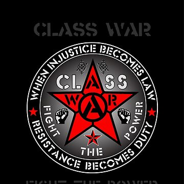 Class War - Fight The Power by riotgear