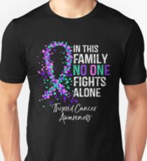 f5f6c5f9 In This Family No One Fights Alone - Thyroid Cancer Unisex T-Shirt