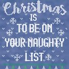 Ugly Christmas Sweater Naughty List by HolidayT-Shirts