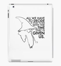 All We Have To Decide... iPad Case/Skin