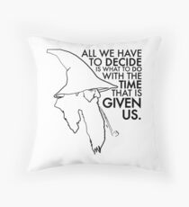 All We Have To Decide... Throw Pillow