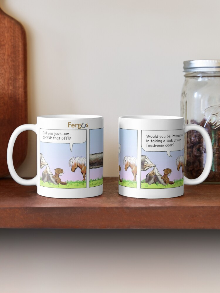 "Alternate view of Fergus the Horse: ""Beaver"" Comic Strip Mug"