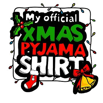 My Official Funny Christmas Pyjama Shirt by rpimentel