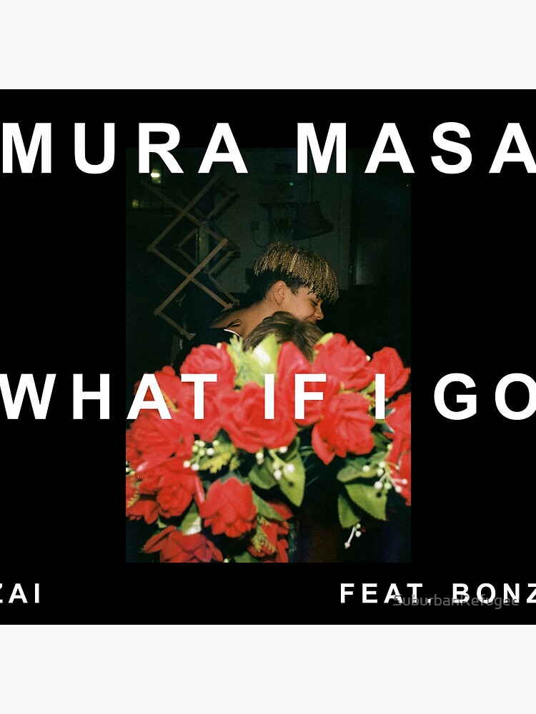 Stupendous Mura Masa What If I Go Ft Bonzai Poster Caraccident5 Cool Chair Designs And Ideas Caraccident5Info