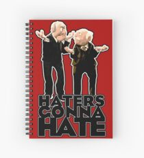 Statler and Waldorf - Haters Gonna Hate Spiral Notebook