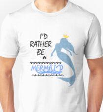 I'd rather be a mermaid T-Shirt  Unisex T-Shirt