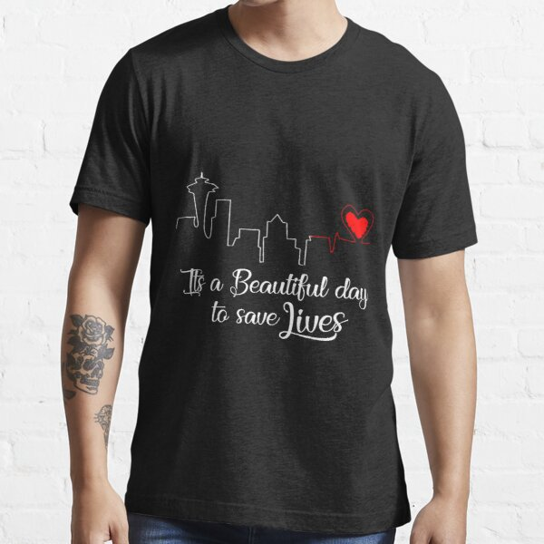It's a Beautiful Day to Save Lives  Essential T-Shirt