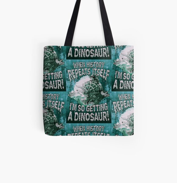When History Repeats Itself Get a Dinosaur All Over Print Tote Bag