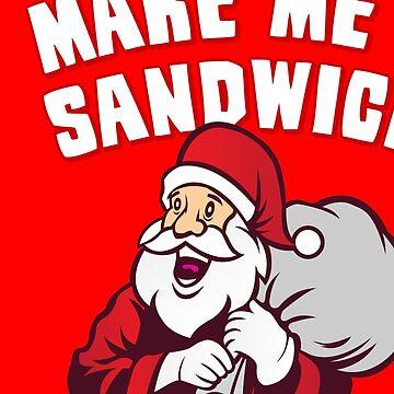 Make Me a Sandwich Funny Santa by flippinsg
