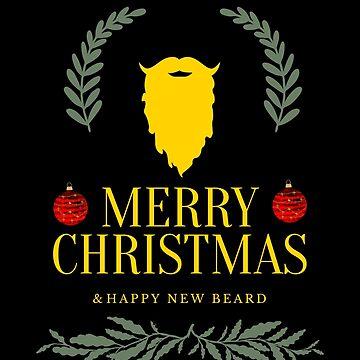 Merry Christmas & Happy New Beard by bubbliciousart