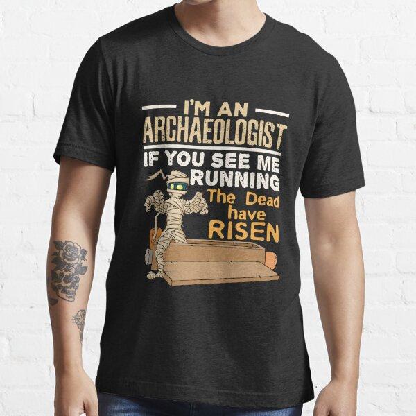 Soy arqueólogo Si me ves corriendo Los muertos han resucitado Momia Halloween Camiseta esencial