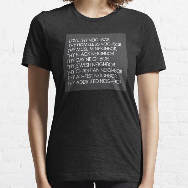 Love Thy Neighbor Essential T-Shirt