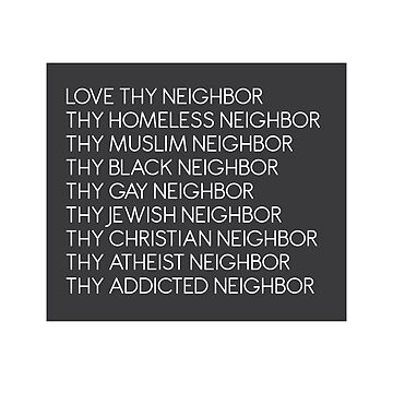 Love Thy Neighbor by kjanedesigns