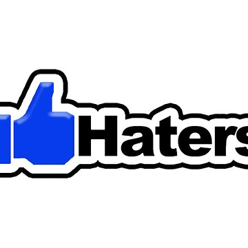 Haters by panzerfreeman