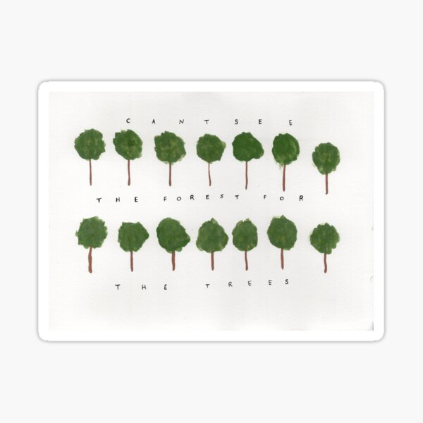 Forest for the Trees Sticker