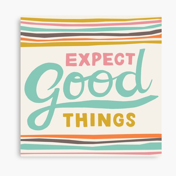 Expect Good Things Canvas Print