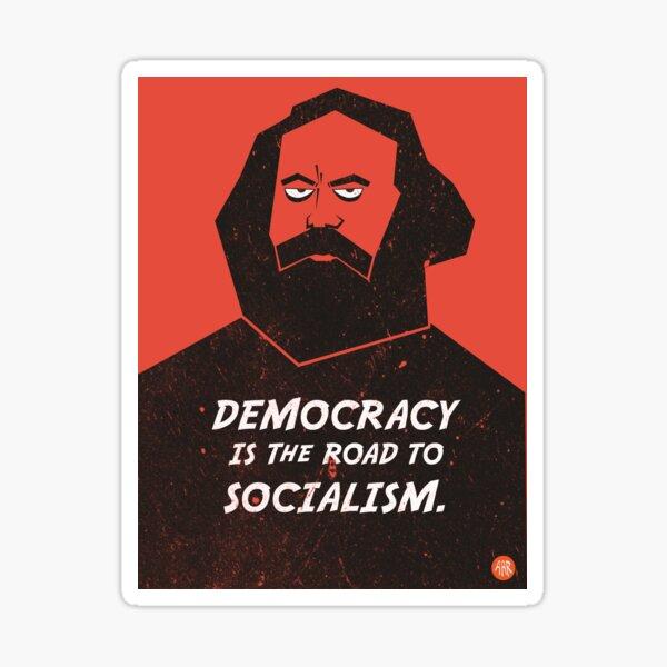 Karl Marx - Democracy is the road to socialism Sticker