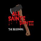 All Saints Day III - The Reckoning  by Plan8