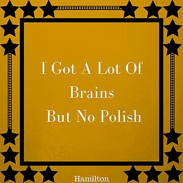 I Got A Lot Of Brains But No Polish by avdreaderart