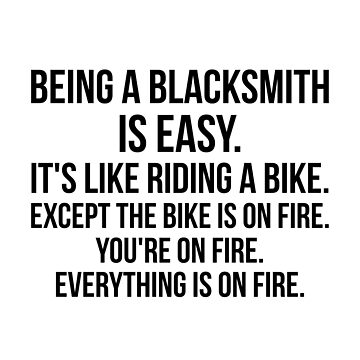 Being a Blacksmith Is Easy by Renware