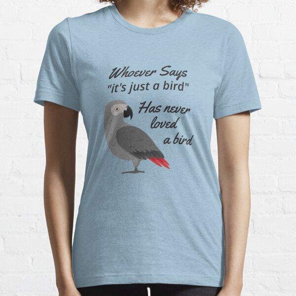 Just A Bird - African Grey Parrot    Essential T-Shirt