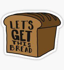 Pegatina Vamos a obtener este pan