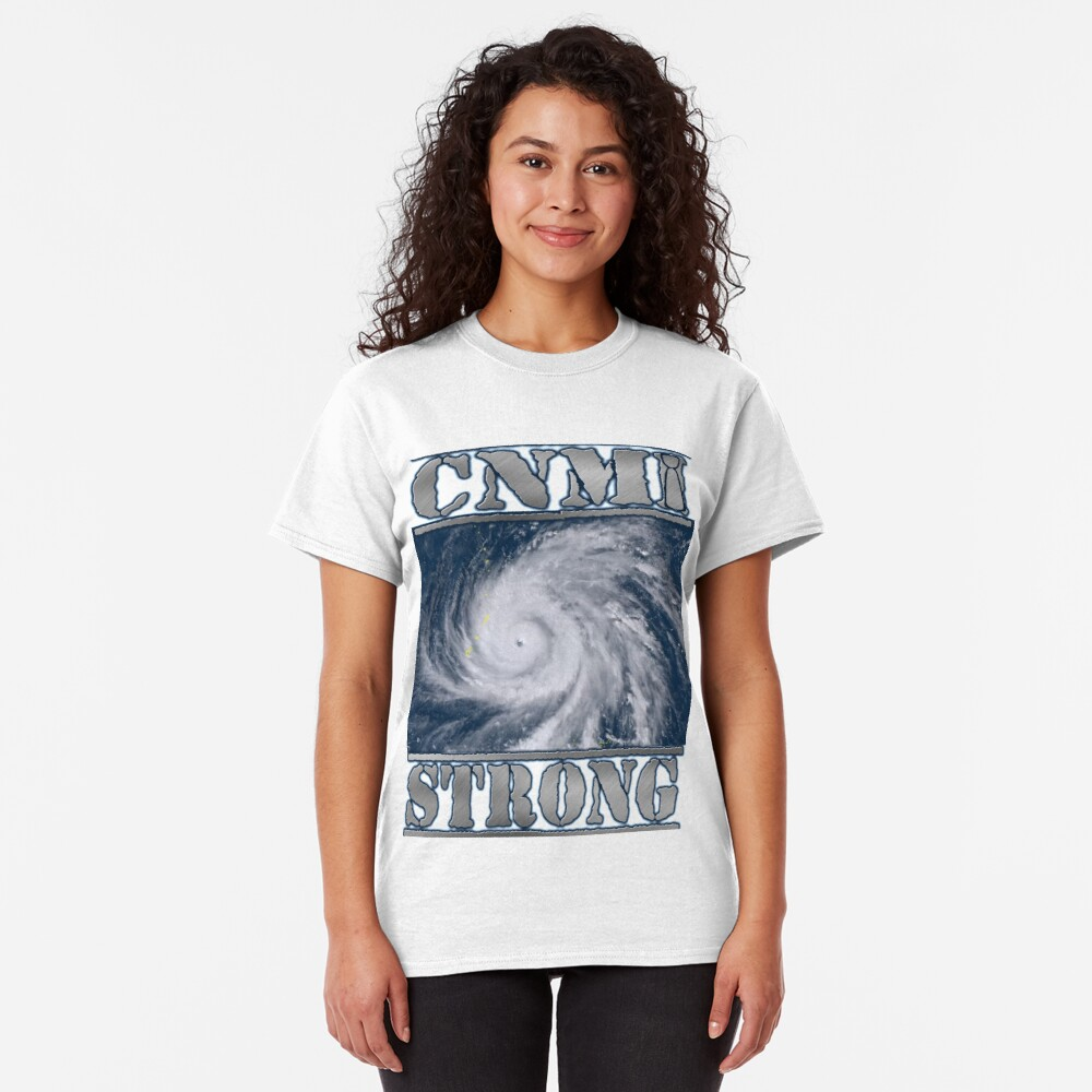 CNMI  Strong! We got this! Classic T-Shirt