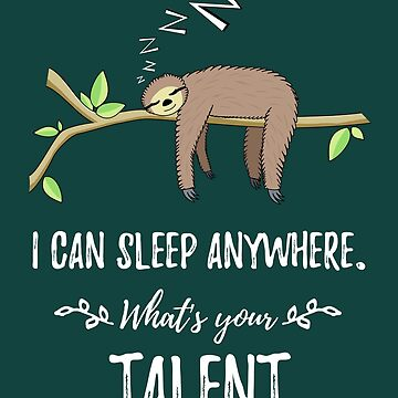 Funny Talented Sleeping Sloth by mrhighsky