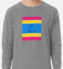 Panromantic Flag Asexuality I'm Ace Asexual T-Shirt Lightweight Sweatshirt