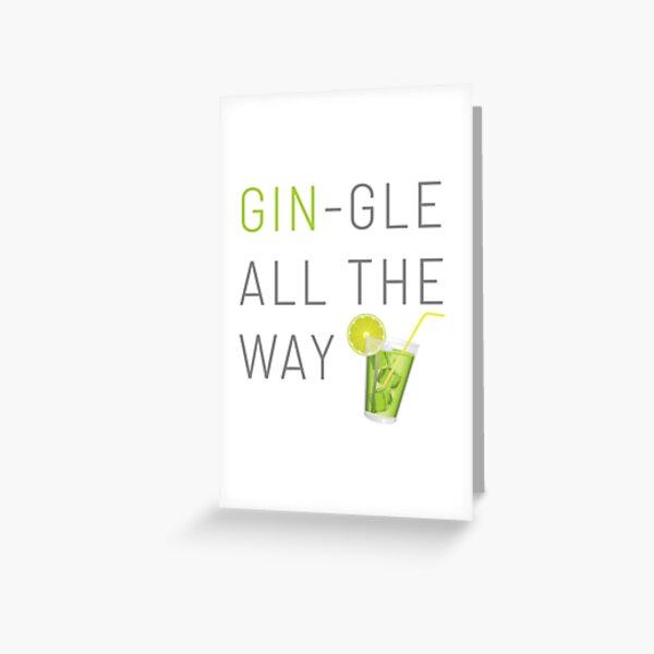 GIN-GLE ALL THE WAY - Christmas 2020 Greeting Card