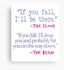 If You fall floor beam quote on White Metal Print