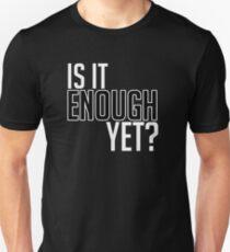 IT'S ENOUGH. Unisex T-Shirt