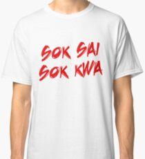 Sok Sai Sok Kwa Classic T-Shirt