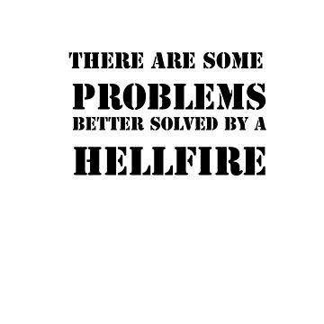 Some Problems are better solved by a Hellfire by LoneSheepdog