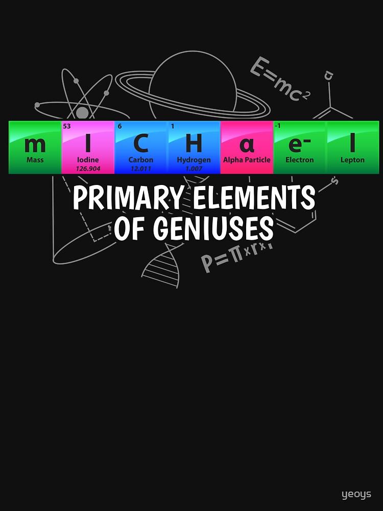 Michael Primary Elements Of Geniuses - Chemistry Quotes Gift von yeoys