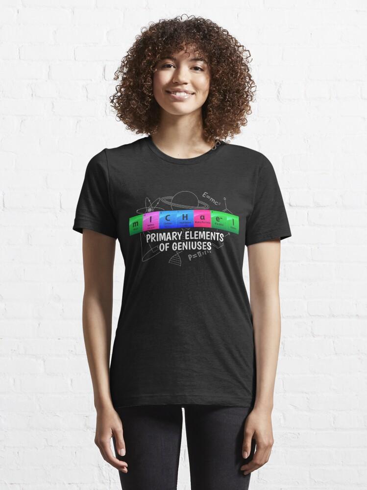 Alternative Ansicht von Michael Primary Elements Of Geniuses - Chemistry Quotes Gift Essential T-Shirt