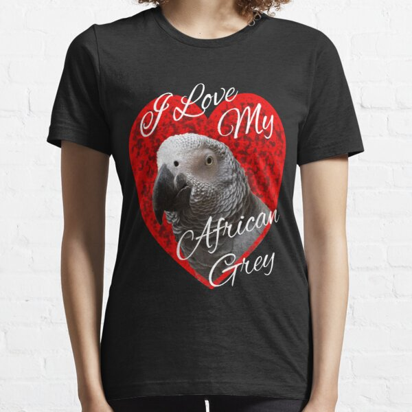 I Love My African Grey Parrot design Essential T-Shirt