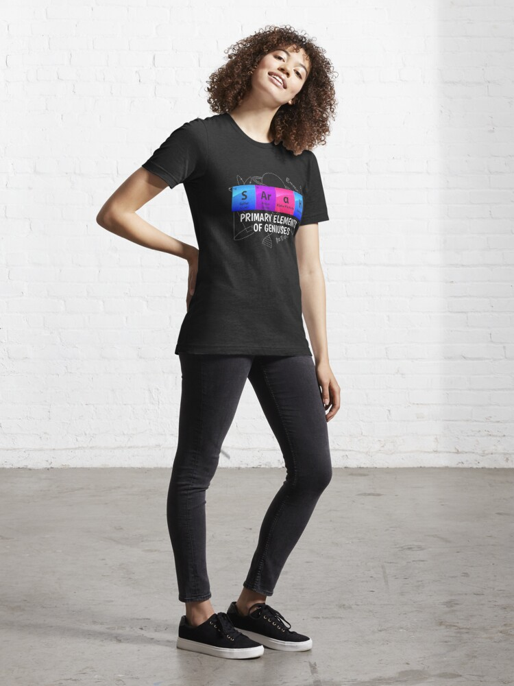 Alternative Ansicht von Sarah Primary Elements Of Geniuses - Chemistry Quotes Gift Essential T-Shirt